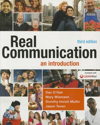 Real Communication: An Introduction - O'Hair, and Wiemann, and Mullin, Dorothy Imrich