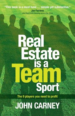 Real Estate Is a Team Sport - Carney, John, Colonel