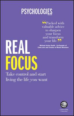 Real Focus - Take Control and Start Living the Life You Want - Psychologies Magazine