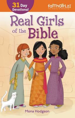 Real Girls of the Bible: A Devotional - Hodgson, Mona
