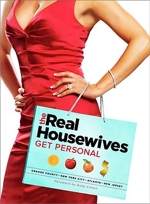 Real Housewives Get Personal: Orange County/New York City/Atlanta/New Jersey - Chronicle Books (Creator), and Cohen, Andy (Foreword by)