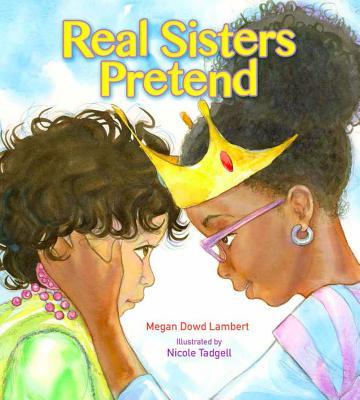 Real Sisters Pretend - Lambert, Megan Dowd