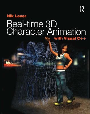 Real-time 3D Character Animation with Visual C++ - Lever, Nik