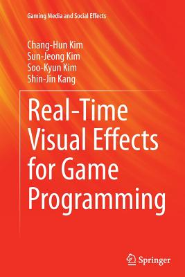 Real-Time Visual Effects for Game Programming - Kim, Chang-Hun, and Kim, Sun-Jeong, and Kim, Soo-Kyun