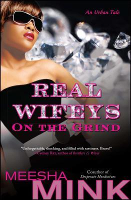 Real Wifeys: On the Grind: An Urban Tale - Mink, Meesha
