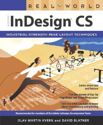 Real World Adobe InDesign CS - Kvern, Olav Martin, and Blatner, David