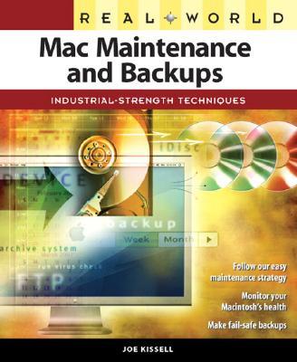 Real World Mac Maintenance and Backups - Kissell, Joe