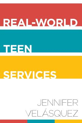 Real-World Teen Services - Velasquez, Jennifer