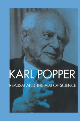 Realism and the Aim of Science: From the PostScript to the Logic of Scientific Discovery - Popper, Karl, and Bartley III, W W (Editor)