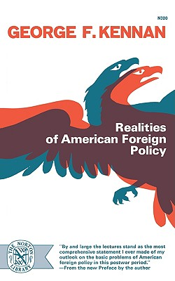 Realities of American Foreign Policy - Kennan, George F