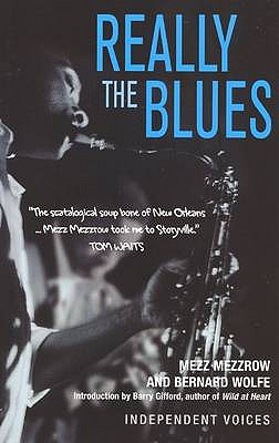 Really the Blues - Mezzrow, Mezz, and Wolfe, Bernard
