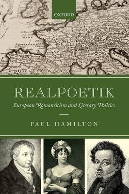 Realpoetik: European Romanticism and Literary Politics - Hamilton, Paul