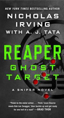 Reaper: Ghost Target: A Sniper Novel - Irving, Nicholas, and Tata, A J
