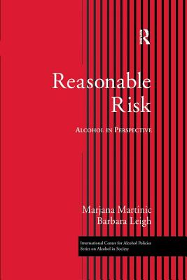 Reasonable Risk: Alcohol in Perspective - Martinic, Marjana, and Martinic, Martinic, and Leigh, *
