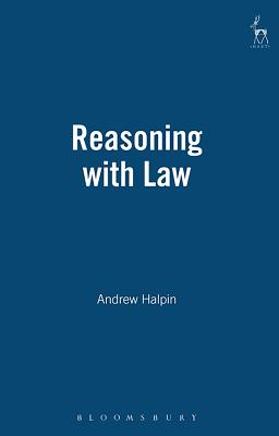 Reasoning with Law - Halpin, Andrew, Dph