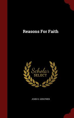 Reasons for Faith - Gerstner, John H