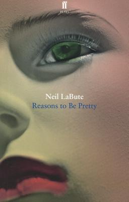 Reasons to be Pretty - LaBute, Neil