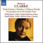 Rebecca Clarke: Viola Sonata; Dumka; Chinese Puzzle; Passacaglia on an Old English Tune