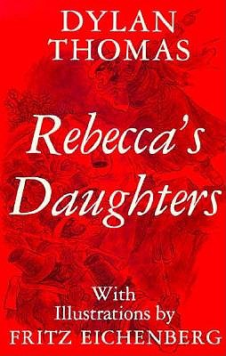 Rebecca's Daughters - Thomas, Dylan