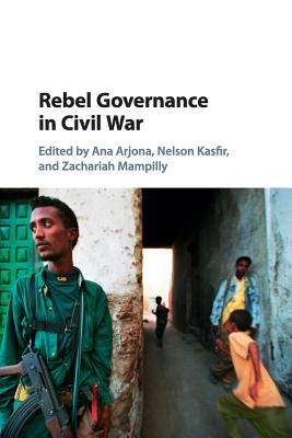 Rebel Governance in Civil War - Arjona, Ana (Editor)