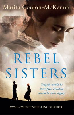 Rebel Sisters - Conlon-McKenna, Marita