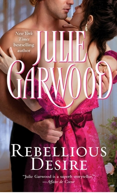 Rebellious Desire - Garwood, Julie