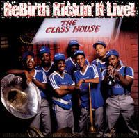 Rebirth: Kickin' It Live - ReBirth Brass Band