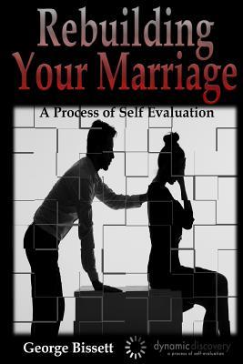 Rebuilding Your Marriage - Bissett, George