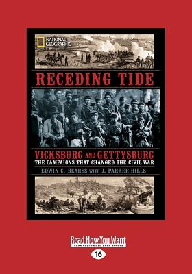Receding Tide: Vicksburg and Gettysburg - the Campaigns That Changed the Civil War - Hills, Edwin C. Bearss and J. Parker