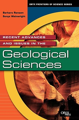 Recent Advances and Issues in the Geological Sciences - Ransom, Barbara Leigh, and Wainwright, Sonya