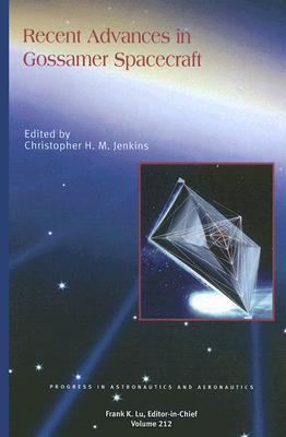 Recent Advances in Gossamer Spacecraft - Jenkins, C H