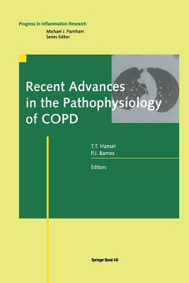 Recent Advances in the Pathophysiology of Copd - Hansel, Trevor T (Editor), and Barnes, Peter J (Editor)