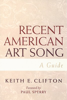 Recent American Art Song: A Guide - Clifton, Keith E
