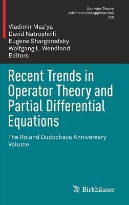 Recent Trends in Operator Theory and Partial Differential Equations: The Roland Duduchava Anniversary Volume - Maz'ya, Vladimir (Editor)