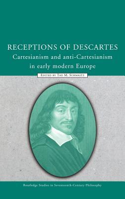 Receptions of Descartes - Schmaltz, Tad M (Editor)