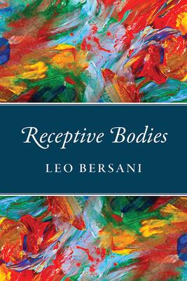 Receptive Bodies - Bersani, Leo