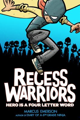 Recess Warriors: Hero Is a Four-Letter Word - Emerson, Marcus