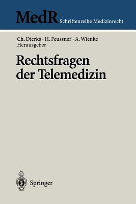 Rechtsfragen Der Telemedizin - Dierks, Christian (Editor), and Feussner, Hubertus (Editor), and Wienke, Albrecht (Editor)