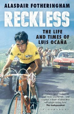 Reckless: The Life and Times of Luis Ocana - Fotheringham, Alasdair