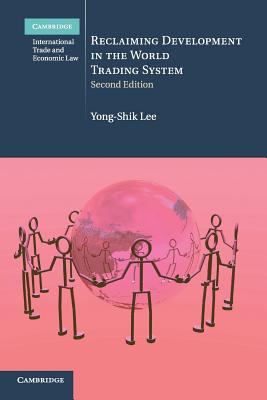 Reclaiming Development in the World Trading System - Lee, Yong-Shik