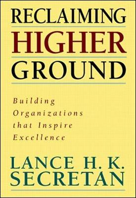 Reclaiming Higher Ground - Secretan, Lance H K