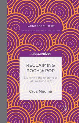 Reclaiming Poch@ Pop: Examining the Rhetoric of Cultural Deficiency - Medina, C