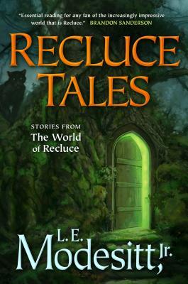 Recluce Tales: Stories from the World of Recluce - Modesitt, L E