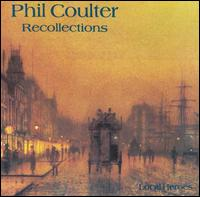 Recollections - Phil Coulter