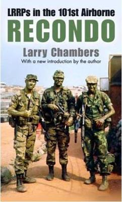 Recondo: Lrrps in the 101st Airborne - Chambers, Larry