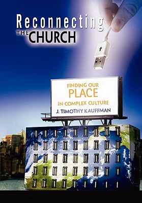 Reconnecting the Church - Kauffman, J Timothy