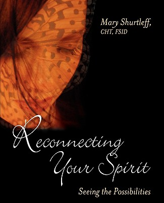 Reconnecting Your Spirit - Shurtleff, Mary