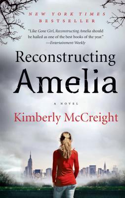 Reconstructing Amelia - McCreight, Kimberly