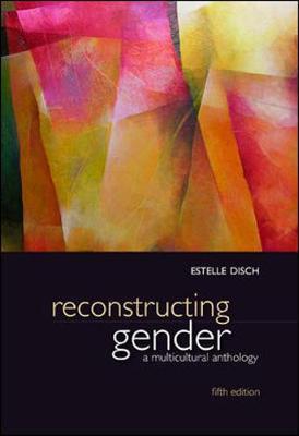 Reconstructing Gender: A Multicultural Anthology - Disch, Estelle