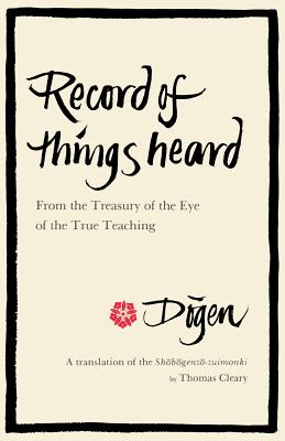 Record of Things Heard - Dogen